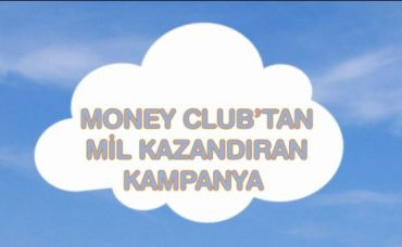 Money Club Mil Kampanyası