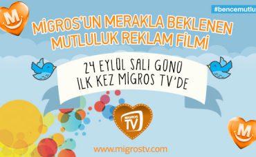 Mutluluk Reklam Filmi İlk Kez MigrosTV'de!