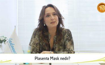 Plasenta Mask Nedir?