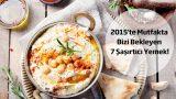 2015'te Çok Konuşulacak 7 Yemek Trendi!