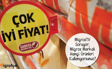 MigrosTV Soruyor; Migros Markalı Hangi Ürünleri Kullanıyorsunuz?
