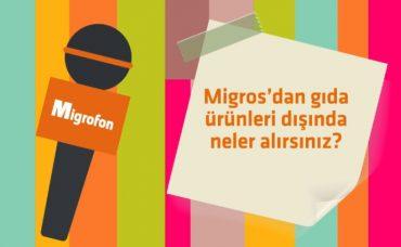 Migros'tan Gıda Dışında Hangi Ürünleri Satın Alıyorsunuz?