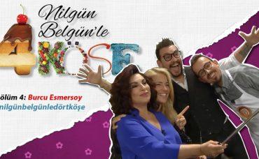 Nilgün Belgün'le 4 Köşe: Burcu Esmersoy ve Danilo